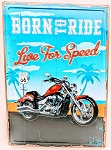 BORN TO RIDE LIVE FOR SPEED
