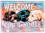 WELCOME TO THE DOG'S HOUSE