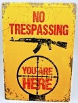 NO TRESSPASSING, YOU ARE HERE