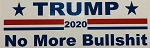 TRUMP 2020 NO MORE BS BUMPER STICKER (10pc price)