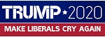 TRUMP 2020 MAKE LIBERALS CRY AGAIN BUMPER STICKER (10pc price)